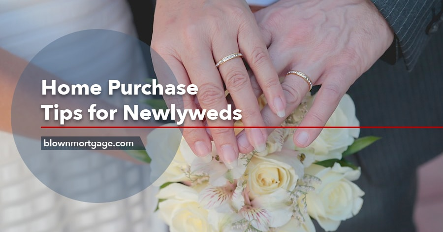 Home Purchase Tips for Newlyweds